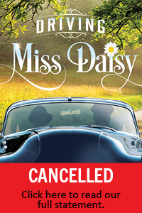 Driving Miss Daisy Cancelled